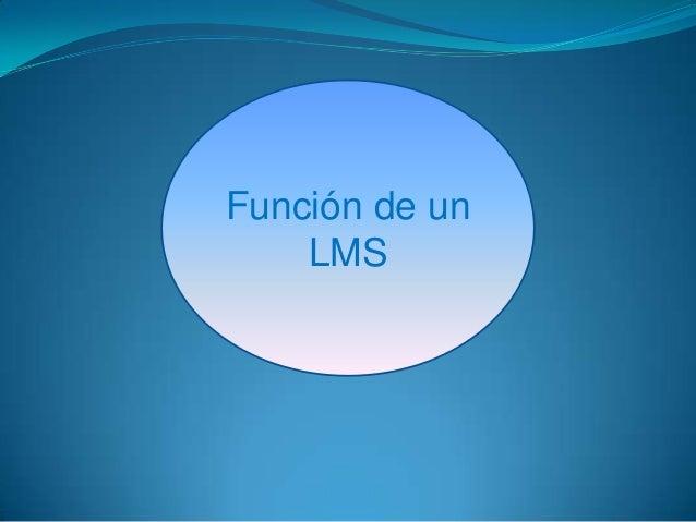 Función de un    LMS
