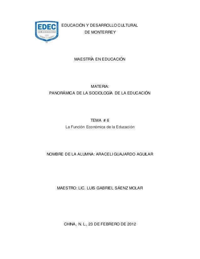 EDUCACIÒN Y DESARROLLO CULTURAL DE MONTERREY MAESTRÍA EN EDUCACIÓN MATERIA: PANORÁMICA DE LA SOCIOLOGÍA DE LA EDUCACIÓN TE...