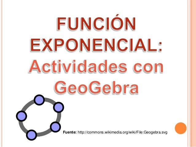 Fuente: http://commons.wikimedia.org/wiki/File:Geogebra.svg