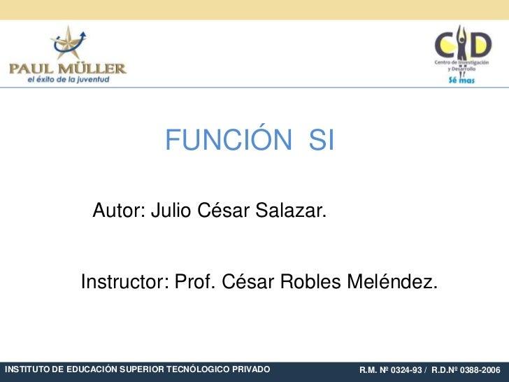 Función SI - Alumno: Julio Salazar