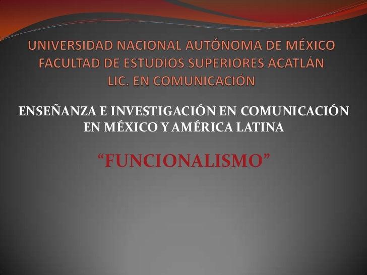 """ENSEÑANZA E INVESTIGACIÓN EN COMUNICACIÓN       EN MÉXICO Y AMÉRICA LATINA         """"FUNCIONALISMO"""""""
