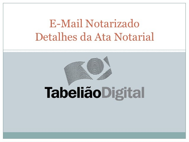 E-Mail NotarizadoDetalhes da Ata Notarial