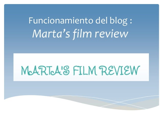 Funcionamiento del blog :  Marta's film review