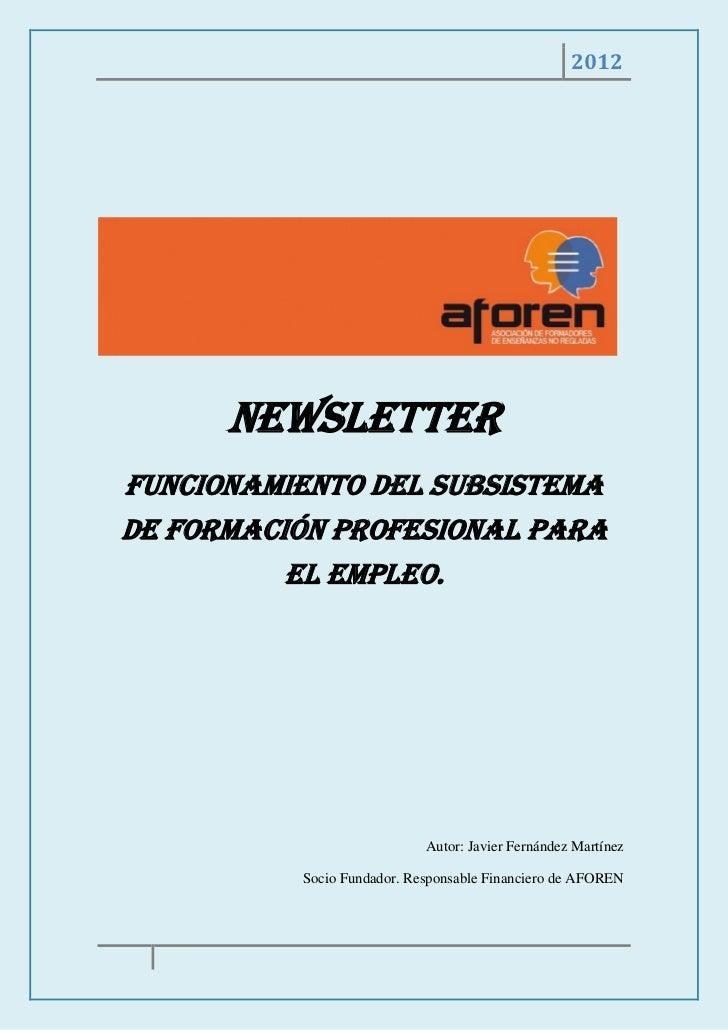 2012      NEWSLETTERFuncionamiento del subsistemade Formación Profesional para          el Empleo.                        ...