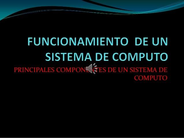 Funcionamiento de un sistema de computo - photo#17