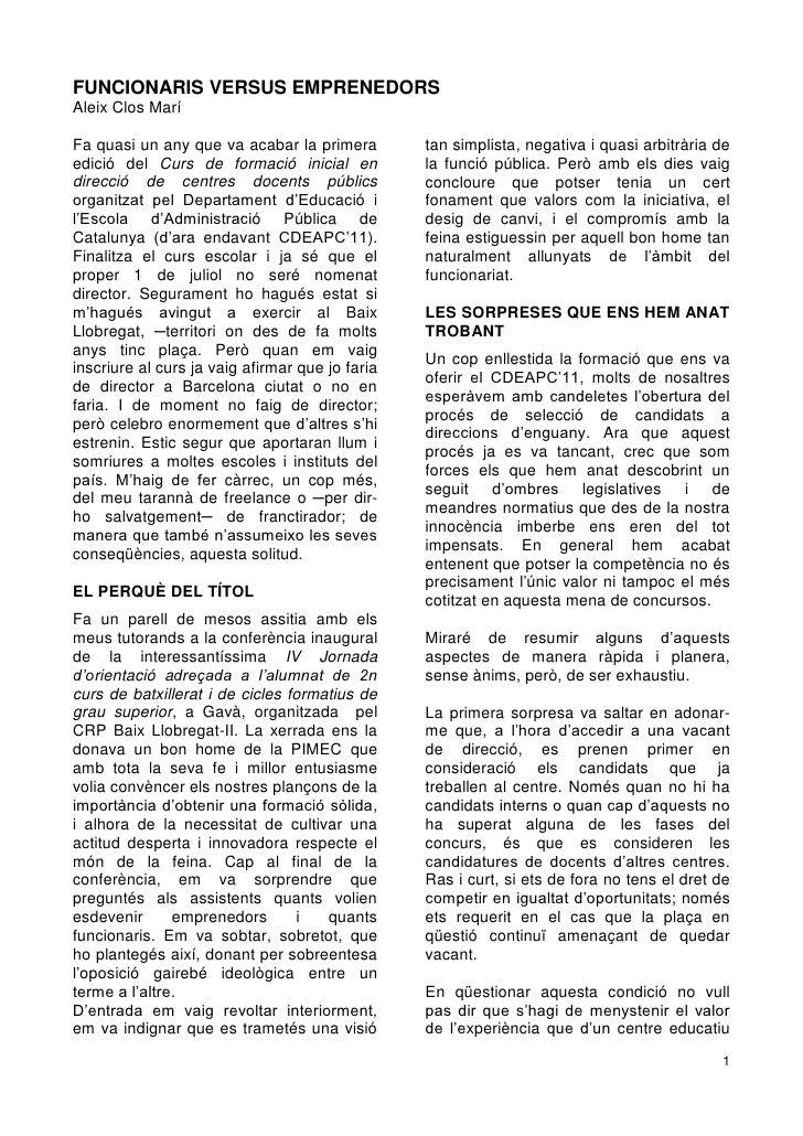 FUNCIONARIS VERSUS EMPRENEDORSAleix Clos MaríFa quasi un any que va acabar la primera         tan simplista, negativa i qu...