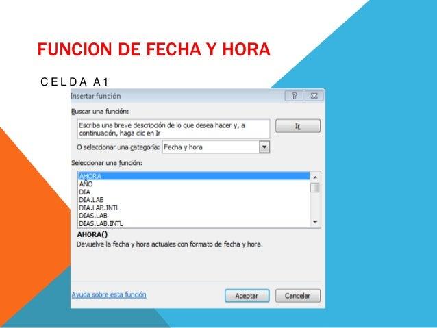 FUNCION DE FECHA Y HORA C E L D A A 1