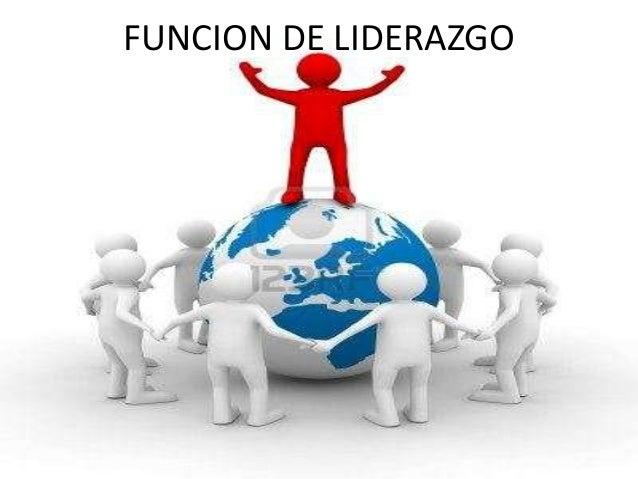 FUNCION DE LIDERAZGO