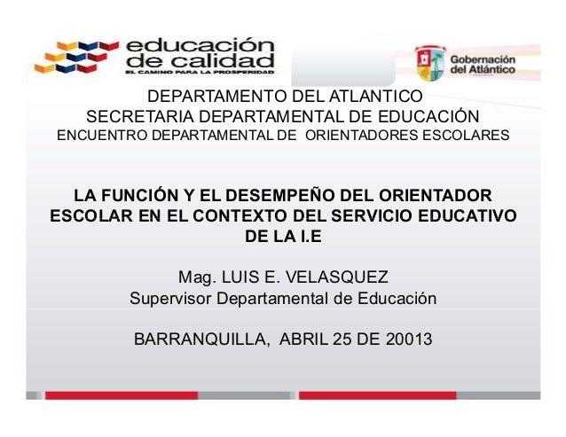 DEPARTAMENTO DEL ATLANTICOSECRETARIA DEPARTAMENTAL DE EDUCACIÓNENCUENTRO DEPARTAMENTAL DE ORIENTADORES ESCOLARESLA FUNCIÓN...