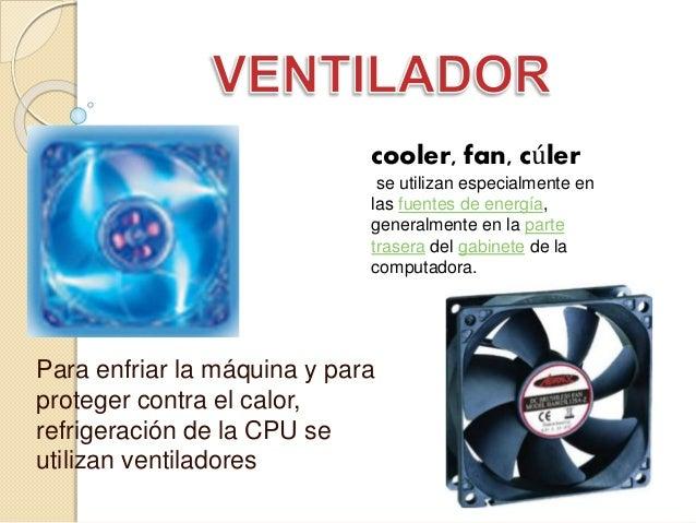 Para enfriar la máquina y para proteger contra el calor, refrigeración de la CPU se utilizan ventiladores cooler, fan, cúl...