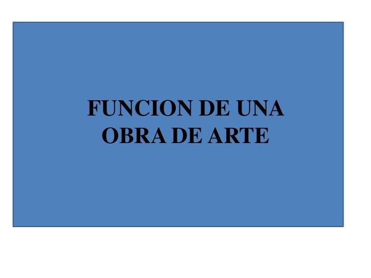 FUNCION DE UNA OBRA DE ARTE