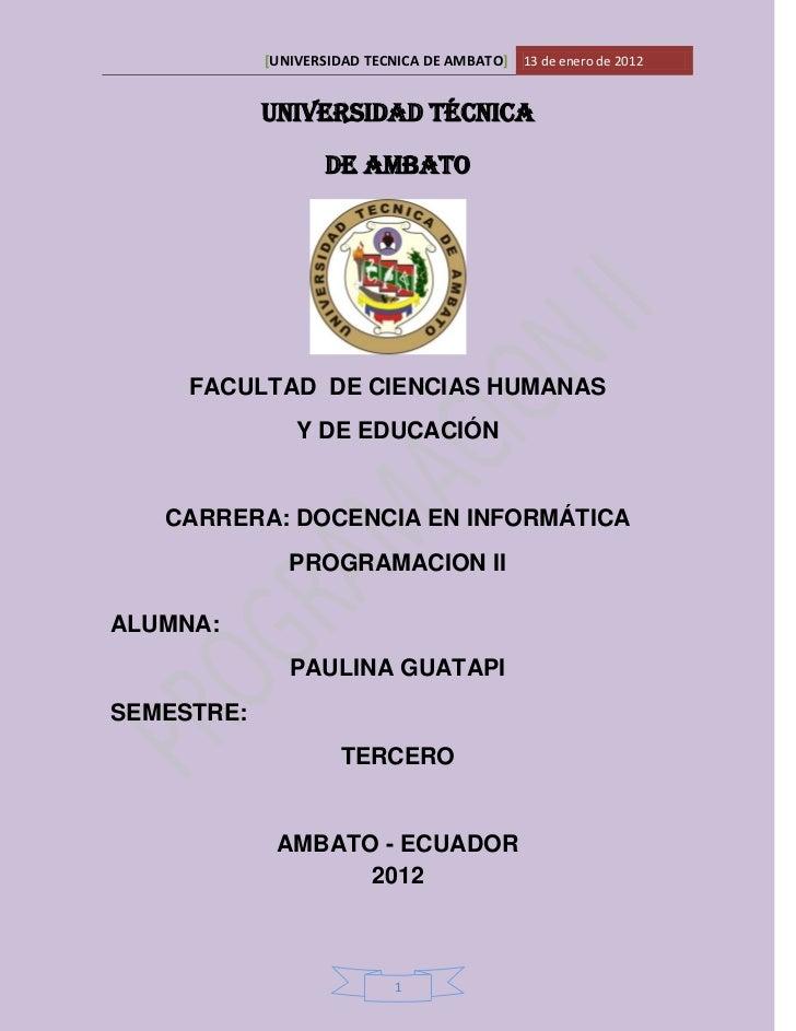 [UNIVERSIDAD TECNICA DE AMBATO] 13 de enero de 2012            UNIVERSIDAD TÉCNICA                    DE AMBATO     FACULT...