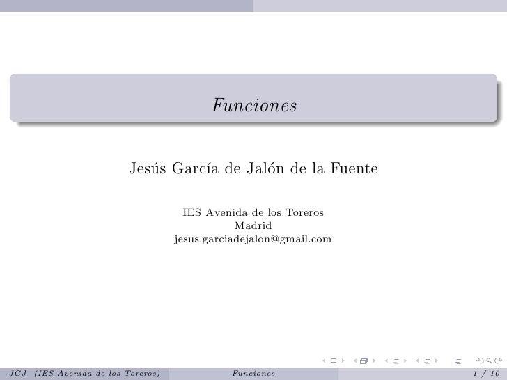 Funciones                            Jes´s Garc´ de Jal´n de la Fuente                             u      ıa      o       ...