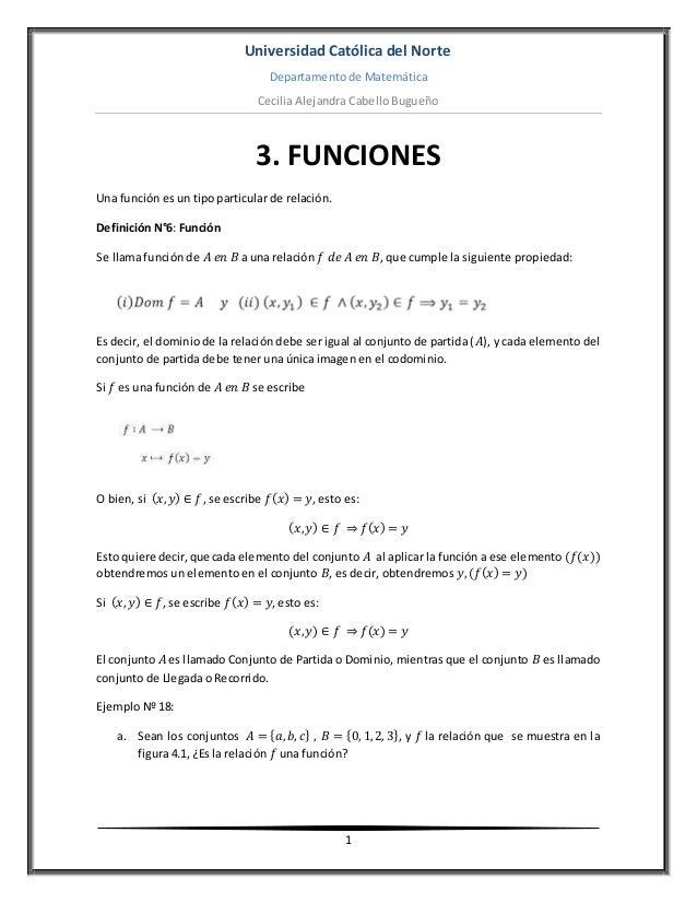 Universidad Católica del Norte Departamento de Matemática Cecilia Alejandra Cabello Bugueño 1 3. FUNCIONES Una función es ...