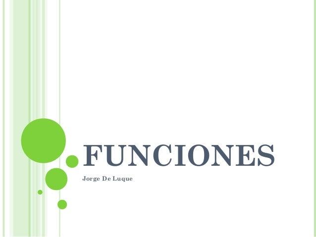 FUNCIONES Jorge De Luque