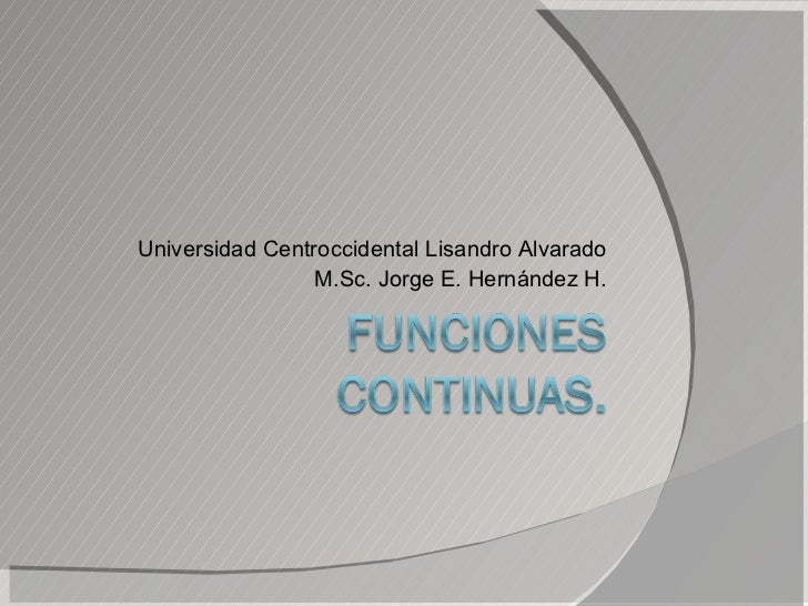 Universidad Centroccidental Lisandro Alvarado M.Sc. Jorge E. Hernández H.