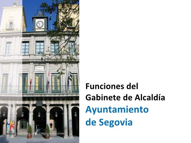 Funciones del  Gabinete de Alcaldía  Ayuntamiento  de Segovia