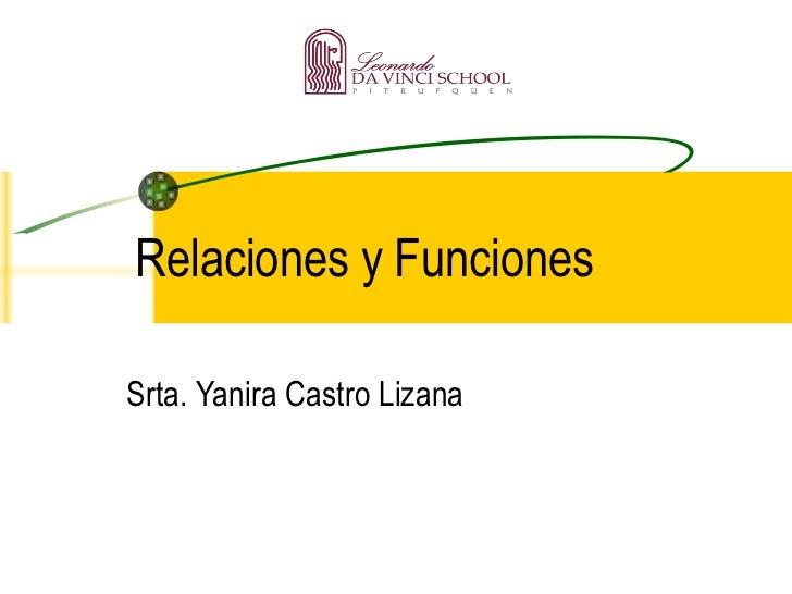 Relaciones y Funciones Srta. Yanira Castro Lizana