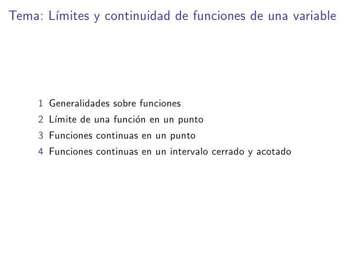 Tema: L´        ımites y continuidad de funciones de una variable          1 Generalidades sobre funciones      2 L´      ...