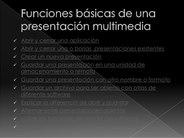  Abrir y cerrar una aplicación  Abrir y cerrar una o barias presentaciones existentes  Crear un nueva presentación  Gu...