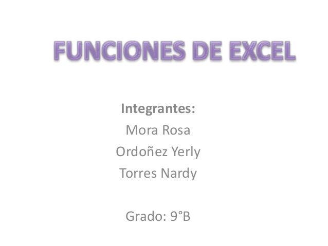 Integrantes: Mora Rosa Ordoñez Yerly Torres Nardy Grado: 9°B