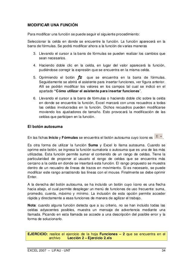 EXCEL 2007 – LIFAU - UNT 34 MODIFICAR UNA FUNCIÓN Para modificar una función se puede seguir el siguiente procedimiento: S...