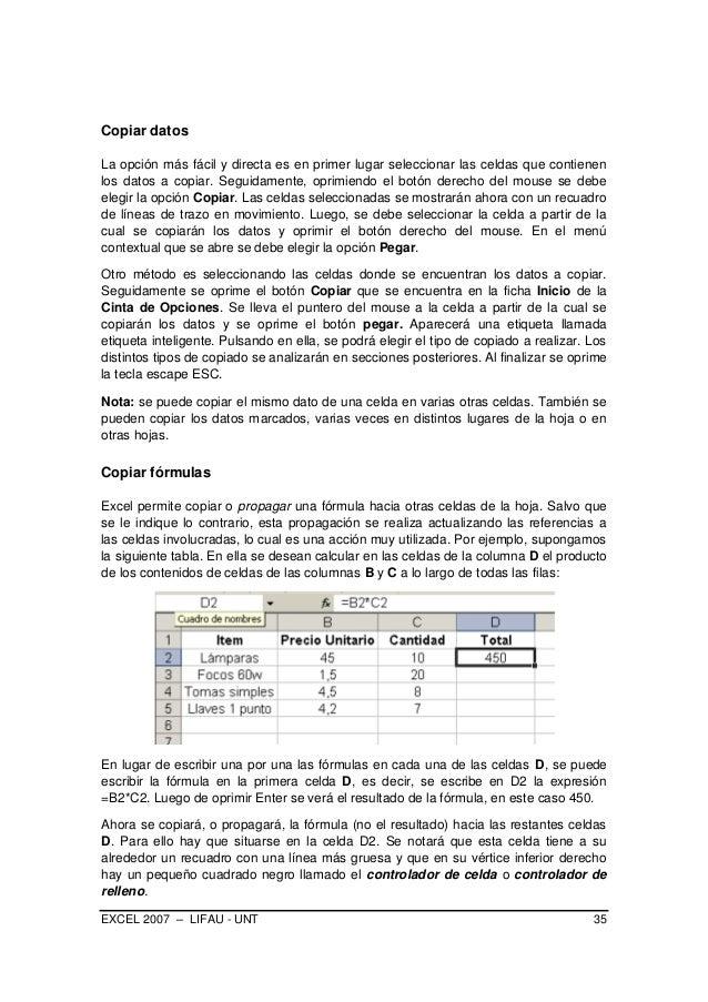 EXCEL 2007 – LIFAU - UNT 35 Copiar datos La opción más fácil y directa es en primer lugar seleccionar las celdas que conti...