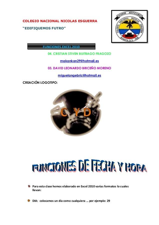"""COLEGIO NACIONAL NICOLAS ESGUERRA""""EDIFIQUEMOS FUTRO""""           FUNCIONES EXCEL 2010               04. CRISTIAN STIVEN BUIT..."""