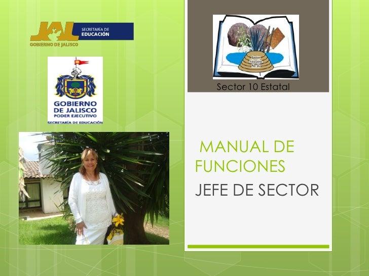Sector 10 Estatal MANUAL DEFUNCIONESJEFE DE SECTOR