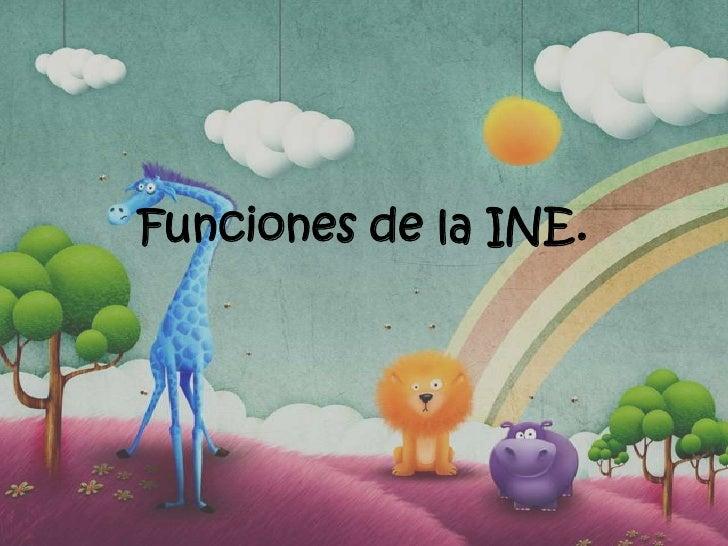 Funciones de la INE.