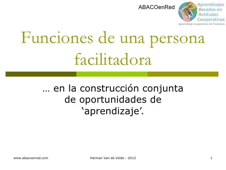 ABACOenRed   Funciones de una persona         facilitadora               … en la construcción conjunta                   d...