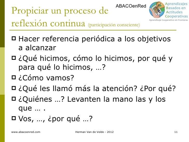 ABACOenRedPropiciar un proceso dereflexión continua (participación consciente) Hacer referencia periódica a los objetivos...