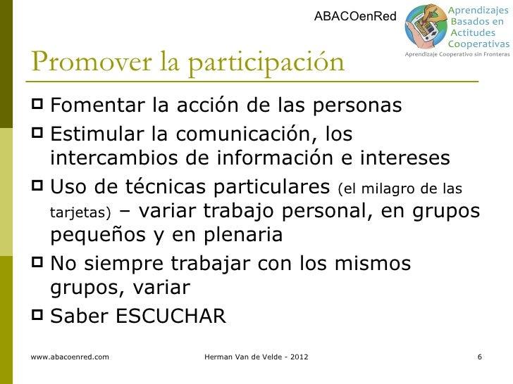 ABACOenRedPromover la participación Fomentar la acción de las personas Estimular la comunicación, los  intercambios de i...