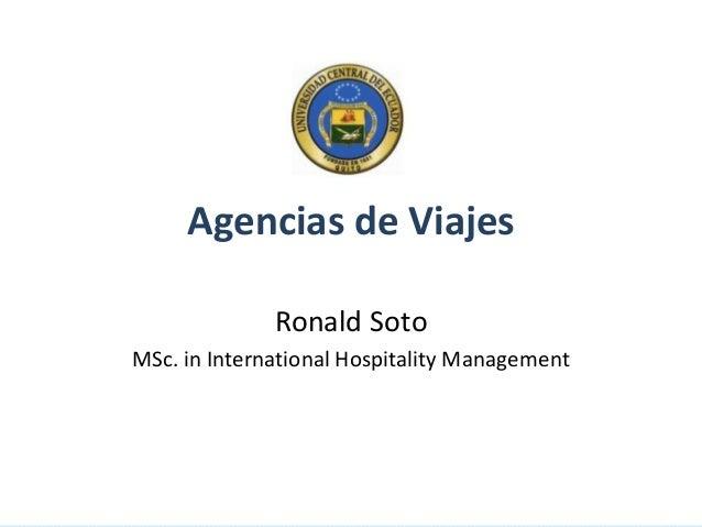 Agencias de Viajes Ronald Soto  MSc. in InternationalRonald Soto Hospitality Management MSc. in International Hospitality ...