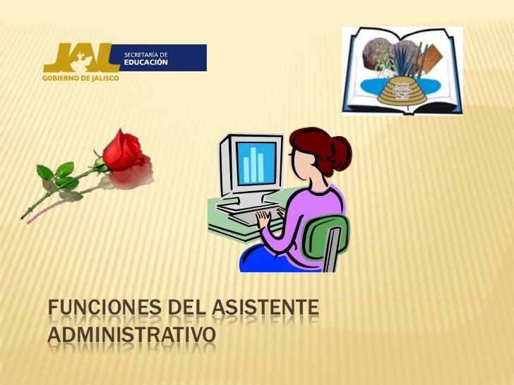 Funciones del asistente administrativo for Funcion de un vivero escolar