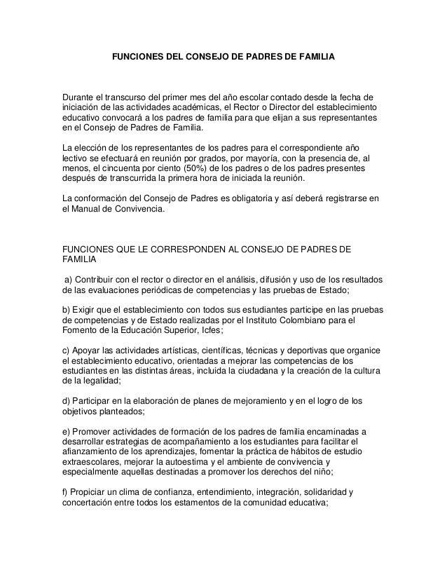 FUNCIONES DEL CONSEJO DE PADRES DE FAMILIA  Durante el transcurso del primer mes del año escolar contado desde la fecha de...