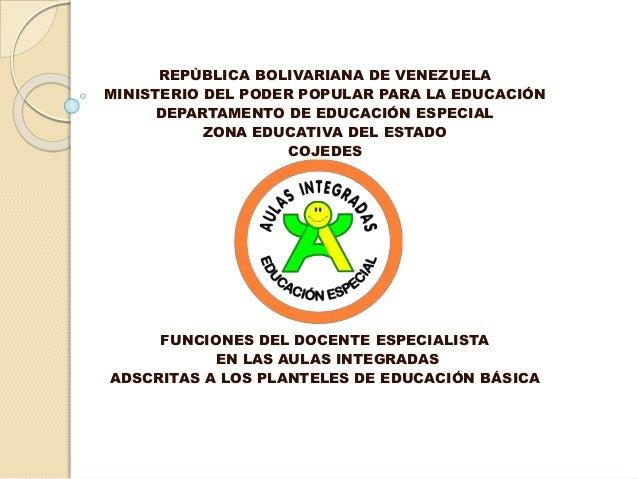 REPÙBLICA BOLIVARIANA DE VENEZUELA MINISTERIO DEL PODER POPULAR PARA LA EDUCACIÓN DEPARTAMENTO DE EDUCACIÓN ESPECIAL ZONA ...
