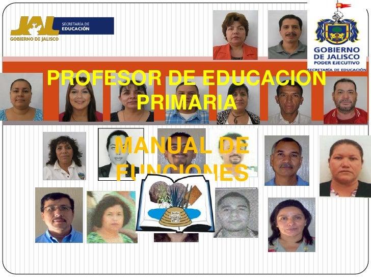 PROFESOR DE EDUCACION      PRIMARIA     MANUAL DE     FUNCIONES