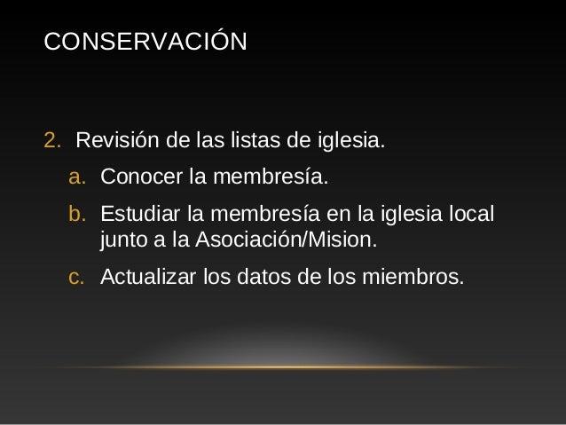 CONSERVACIÓNc) G.E.R. (Grupo Especial de Revisión)  a) Conformar el Grupo.  b) Analizar las listas de Iglesia.  c) Present...