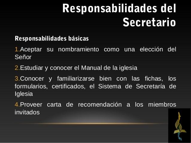 Responsabilidades del                          SecretarioRESPONSABILIDADES BÁSICAS5.Mantener contacto regularmente con la ...