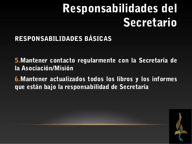 Responsabilidades del                           SecretarioEL SECRETARIO Y LA JUNTA DE IGLESIA1.Junto con el pastor y el an...