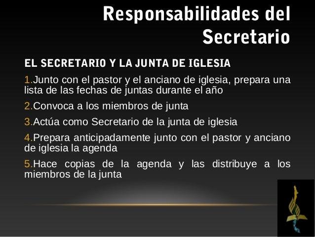 Responsabilidades del                           SecretarioEL SECRETARIO Y LA JUNTA DE IGLESIA6.Confirma el quórum de la ju...