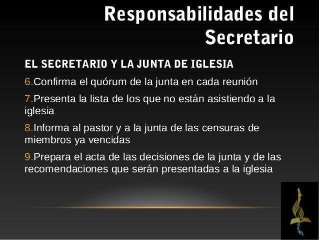Responsabilidades del                           SecretarioEL SECRETARIO Y LA JUNTA DE IGLESIA10.Con anticipación al día pa...
