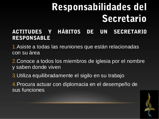Responsabilidades del                         SecretarioACTITUDES Y      HÁBITOS    DE     UN   SECRETARIORESPONSABLE5.Asi...