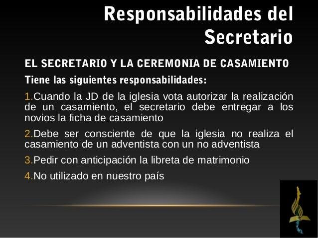 Responsabilidades del                          SecretarioEL SECRETARIO Y LA CEREMONIA DE CASAMIENTOTiene las siguientes re...