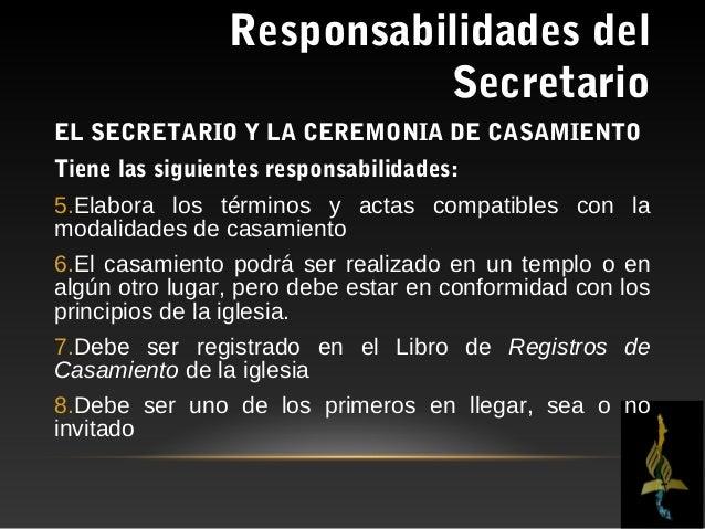 Responsabilidades del                           SecretarioFALLECIMIENTO DE UN MIEMBRO•No es necesario tomar un voto cuando...