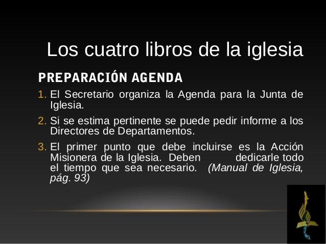 Los cuatro libros de la iglesiaPREPARACIÓN AGENDA1.Luego se debe incluir todos los puntos administrativos.2.No existe admi...