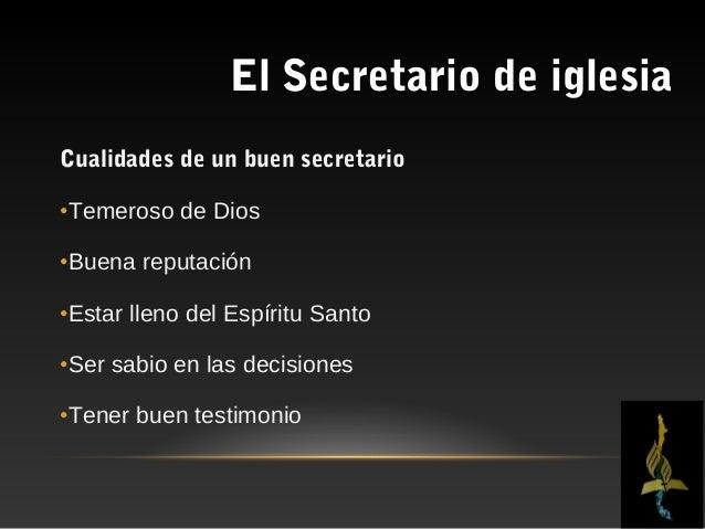 El Secretario de iglesiaCuatro actividades básicas desarrolladas por laSecretaría•Administrar•Registrar•Conservar•Informar