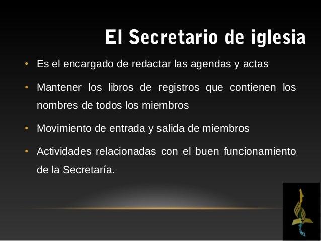 El Secretario de iglesiaCONSERVAR•El secretario es responsable por el trabajo deconservación de los miembros.•Debe ser una...