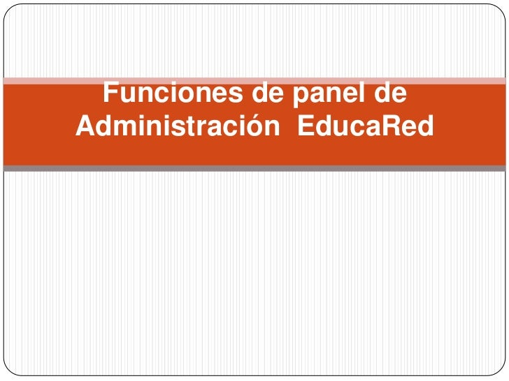 Funciones de panel deAdministración EducaRed